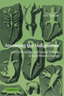 Inventing the Indigenous Local knowledge and Natural History in Early Modern Europe